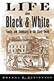 img - for Life in Black and White: Family and Community in the Slave South book / textbook / text book