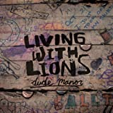 Living With Lions - Dude Manor