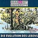 Die Evolution des Lebens Hörbuch von Road University Gesprochen von: Gert Heidenreich