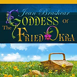 The Goddess of Fried Okra | [Jean Brashear]