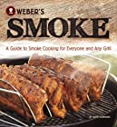 Weber's Smoke: A Guide to Smoke Cooking for Everyone and Any Grill