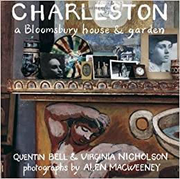 Charleston: A Bloomsbury House and Garden: Quentin Bell, Virginia
