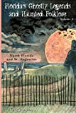 img - for Florida's Ghostly Legends and Haunted Folklore: Volume 2: North Florida and St. Augustine book / textbook / text book