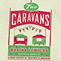 Two Caravans (       UNABRIDGED) by Marina Lewycka Narrated by Siân Thomas