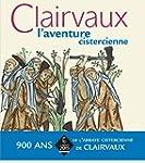 Clairvaux : L'aventure cistercienne