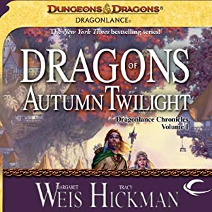 Dragons of Autumn Twilight: Dragonlance: Chronicles, Book 1 (       UNABRIDGED) by Margaret Weis, Tracy Hickman Narrated by Paul Boehmer