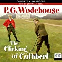 The Clicking of Cuthbert and Other Golf Stories (       UNABRIDGED) by P. G. Wodehouse Narrated by Jonathan Cecil