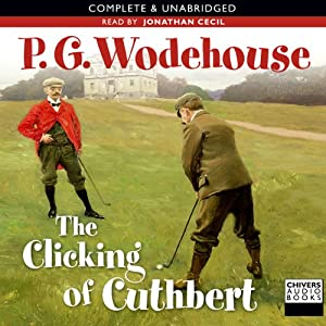 The Clicking of Cuthbert and Other Golf Stories | [P. G. Wodehouse]