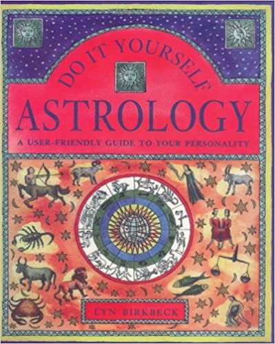 Do It Yourself Astrology: A User-Friendly Guide to Your Personality