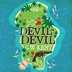 Devil Devil | G. W. Kent