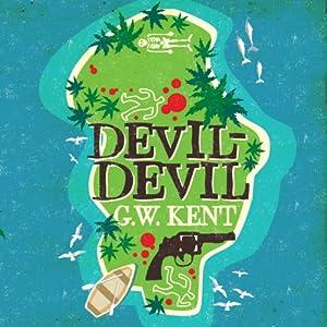 Devil Devil | [G. W. Kent]