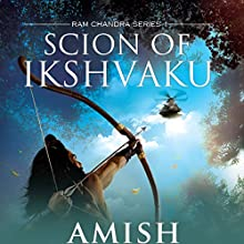 Scion of Ikshvaku: Ram Chandra Series, Book 1 Audiobook by  Amish Narrated by Sagar Arya