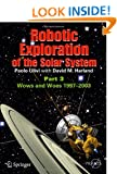 Robotic Exploration of the Solar System: Part 3: Wows and Woes, 1997-2003 (Springer Praxis Books / Space Exploration)