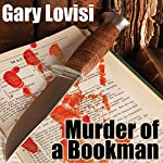 Murder of a Bookman: A Bentley Hollow Collectibles Mystery, Book 1 | Gary Lovisi