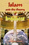 img - for Islam and the Theory of Interest book / textbook / text book