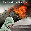 The Man in the Blue Fez: A Birth of an Assassin Novel Audiobook by Rik Stone Narrated by Dennis Kleinman