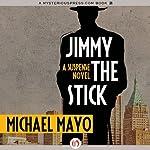 Jimmy the Stick | Michael Mayo