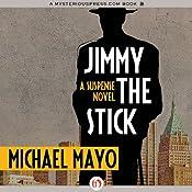 Jimmy the Stick   [Michael Mayo]