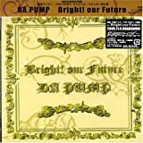 DA PUMP「Bright! our Future」