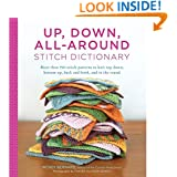 Up, Down, All-Around Stitch Dictionary: More than 150 stitch patterns to knit top down, bottom up, back and forth, and in the round