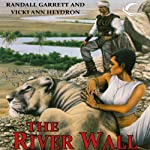 The River Wall: Gandalara, Book 7 (       UNABRIDGED) by Randall Garrett, Vicki Ann Heydron Narrated by Paul Boehmer