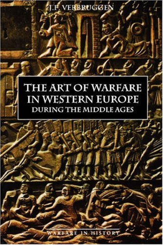The Art of Warfare in Western Europe during the Middle Ages from the Eighth Century (Warfare in History)