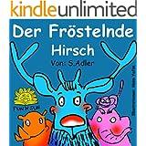 """Kinderbuch: """"Der Fröstelnde Hirsch"""" Children's eBooks in German (Kinderbuch- Childrens german books 3) (German Edition)"""