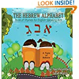 The Hebrew Alphabet: Book of Rhymes for English Speaking Kids (Smart Kids Bright Future Children's Book Collection)