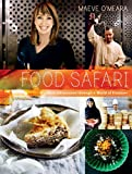 Food Safari: Glorious Adventures Through a World of Cuisines
