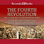 The Fourth Revolution: The Global Race to Reinvent the State | John Micklethwait,Adrian Wooldridge