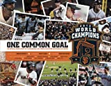 img - for ONE COMMON GOAL: The Official San Francisco Giants 2012 Season & World Series Commemorative book / textbook / text book