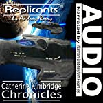 Replicants: The Catherine Kimbridge Chronicles, Number 8 | Andrew Beery
