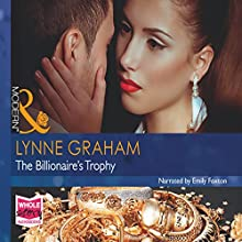 The Billionaire's Trophy (       UNABRIDGED) by Lynne Graham Narrated by Emily Foxton