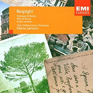 Respighi: Pini Di Roma / Fontane Di Roma / Feste Romane (Pines of Rome