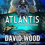 Atlantis: Dane Maddock, Book 6 | David Wood
