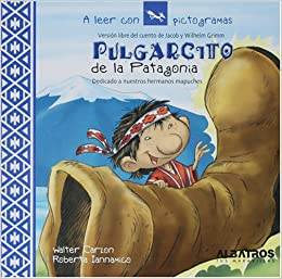 Pulgarcito de la Patagonia (A Leer Con Pictogramas