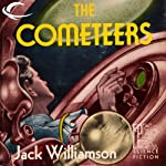 The Cometeers: Legion of Space, Book 2 (       UNABRIDGED) by Jack Williamson Narrated by Sam A. Mowry