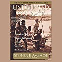 Undaunted Courage Audiobook by Stephen E. Ambrose Narrated by Barrett Whitener