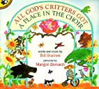 All God's Critters Got a Place in the Choir…