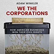 We the Corporations: How American Businesses Won Their Civil Rights | [Adam Winkler]