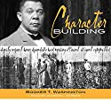 Character Building (       UNABRIDGED) by Booker T. Washington Narrated by Andrew L. Barnes