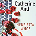Henrietta Who? Audiobook by Catherine Aird Narrated by Robin Bailey