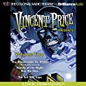 Vincent Price Presents, Volume Two: Four Radio Dramatizations  by M. J. Elliot, Jack J. Ward, Patrick Hume Narrated by Jerry Robbins, The Colonial Radio Players