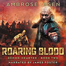 Roaring Blood: Demon-Hearted, Book 2 Audiobook by Ambrose Ibsen Narrated by James Foster