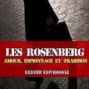 Les Rosenberg, amour, espionnage, tromperie et trahison (Dossier espionnage) | Frédéric Garnier