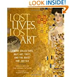 Lost Lives, Lost Art: Jewish Collectors, Nazi Art Theft, and the Quest for Justice