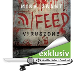 Feed: Viruszone (The Newsflesh Trilogy 1)
