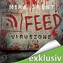 Feed: Viruszone (The Newsflesh Trilogy 1) (       ungekürzt) von Mira Grant Gesprochen von: Tanja Geke