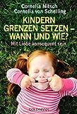 Kindern Grenzen setzen - wann und wie?: Mit Liebe konsequent sein