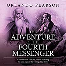 The Adventure of the Fourth Messenger: A Case File from The Redacted Sherlock Holmes | Livre audio Auteur(s) : Orlando Pearson Narrateur(s) : Steve White